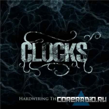 Clocks - Hardwiring The Human Mind (2011)