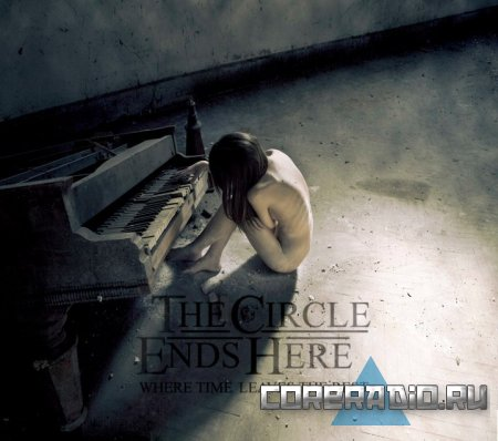 The Circle Ends Here - Where Time Leaves The Rest [EP] (2011)