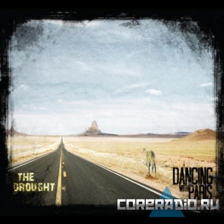 Dancing With Paris - The Drought (2011)