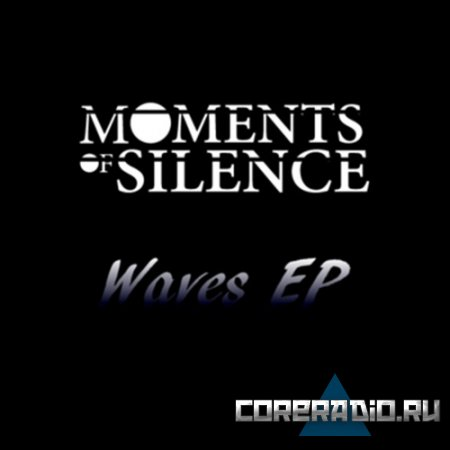 Moments Of Silence - Waves [EP] (2011)