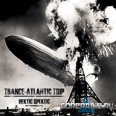 Hektic Spektic - Trance-Atlantic Trip [EP] (2011)