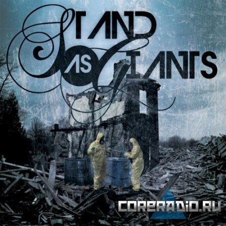 Stand As Giants - When Choirs Sing of Silence [EP] (2011)