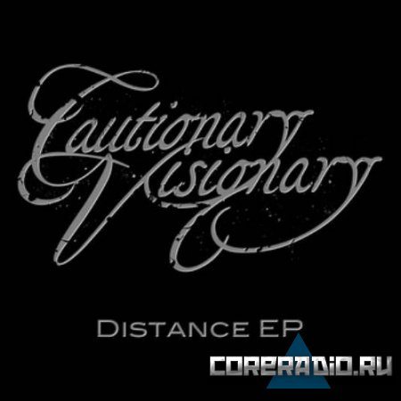 Cautionary Visionary - Distance [EP] (2011)