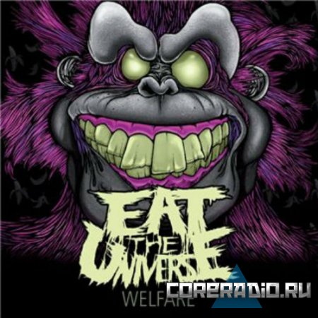Eat the Universe - Welfare (2011)