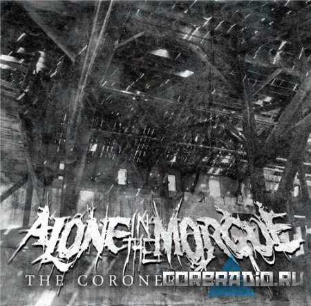 Alone In The Morgue - The Coroner's Report (2011)