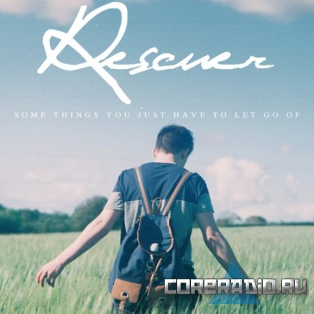 Rescuer - Some Things You Just Have To Let Go Of (2011)