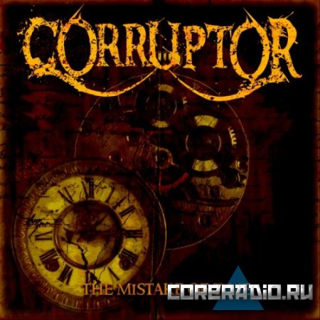 Corruptor - The Mistake of Time (2011)