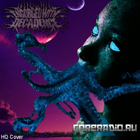 Engorged With Decadence - Hunting Anomalies [EP] (2011)