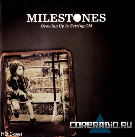 Milestones - Growing Up Is Getting Old [EP] (2011)