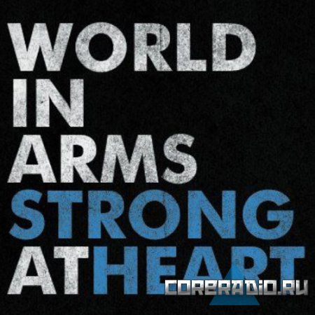 World In Arms - Strong At Heart [EP] (2011)