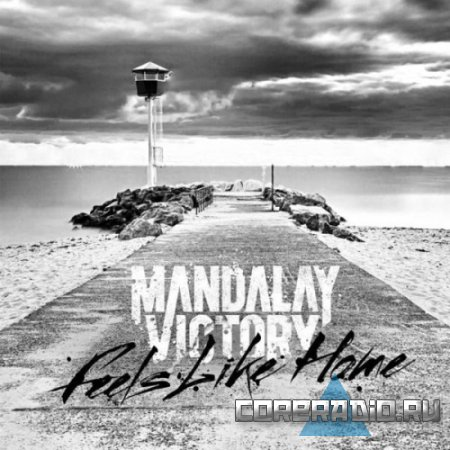 Mandalay Victory - Feels Like Home (2011)