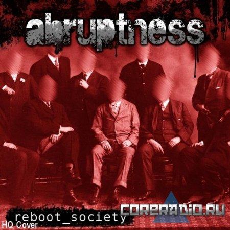 Abruptness - Reboot Society [EP] (2011)
