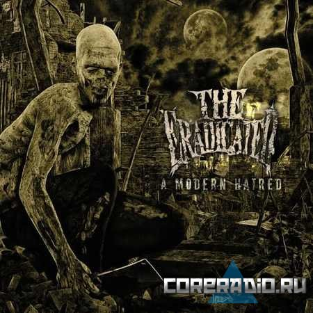 The Eradicated - A Modern Hatred (2011)