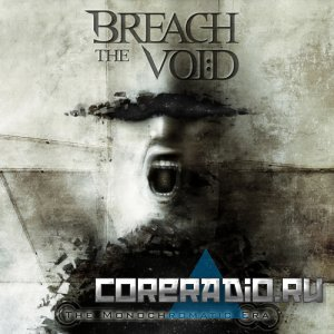 Breach The Void - The Monochromatic Era (2010)