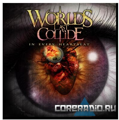 Worlds Last Collide - In Every Heartbeat [EP] (2011)