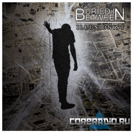 Buried In Between - Illusionist [Ep] (2011)