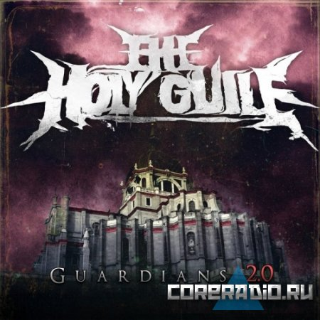 The Holy Guile - Guardians 2.0 [EP] (2011)