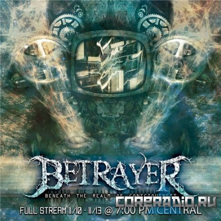 Betrayer - Beneath The Realm Of Consciousness [EP] (2011)