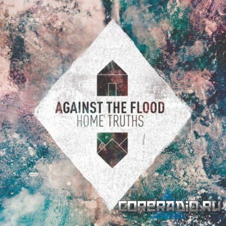 Against The Flood - Home Truths (2011)