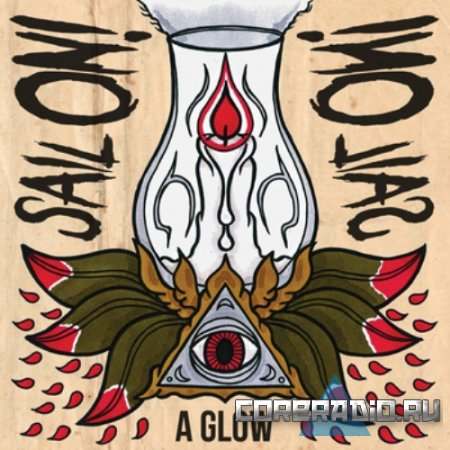 Sail On! Sail On! - A Glow [EP] (2011)