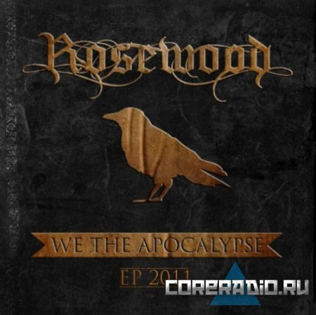 Rosewood - We The Apocalypse [EP] (2011)