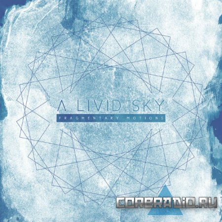 A Livid Sky - Fragmentary Motions [EP] (2011)