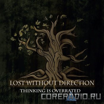 Lost Without Direction - Thinking Is Overrated [EP] (2011)