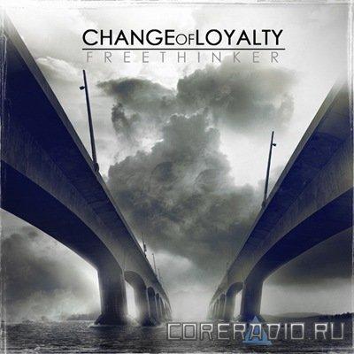 Change Of Loyalty - Freethinker (2011)