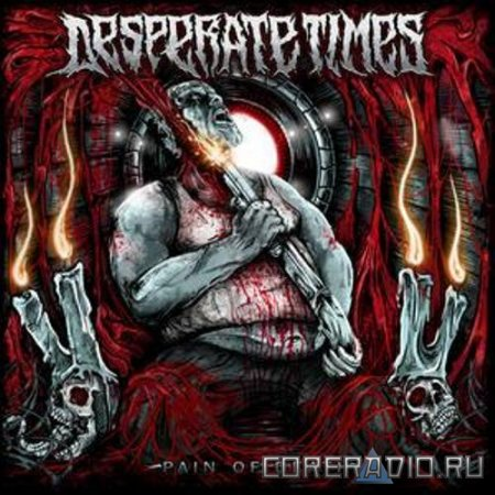 Desperate Times - Pain Of Death (2011)