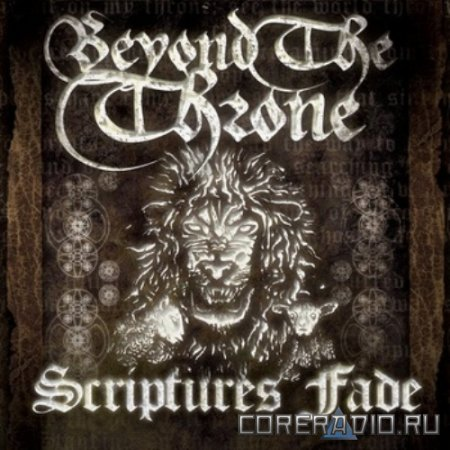 Beyond The Throne - Scriptures Fade (2011)