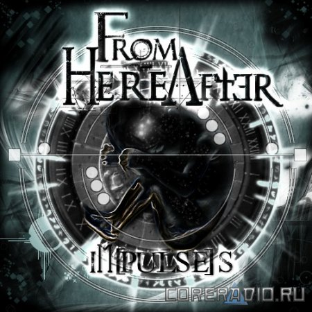 FROM HEREAFTER - IMPULSES [EP] (2011)
