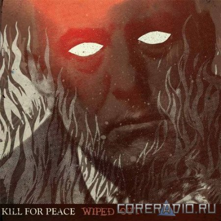 Kill For Peace - Wiped Out (2011)
