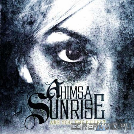 Ahimsa Sunrise - Are You The Killer [EP] (2011)