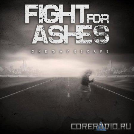 FIGHT FOR ASHES - ONE WAY ESCAPE [EP] (2011)