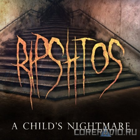 Ripshtos - A Child's Nightmare [EP] (2011)