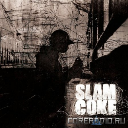 Slam Coke - First Cookie: Fick Die Bude Kaput (2011)