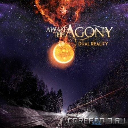 Awake The Agony - Dual Reality [EP] (2011)