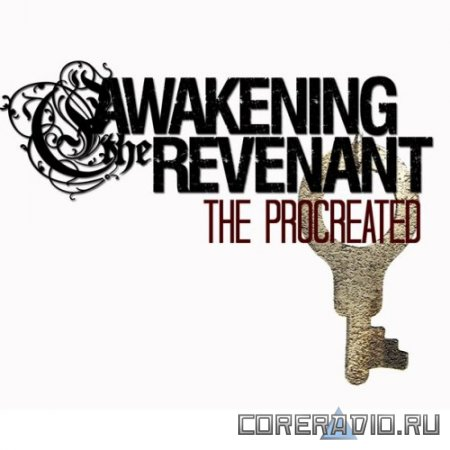 AWAKENING THE REVENANT - THE PROCREATED [EP] (2011)