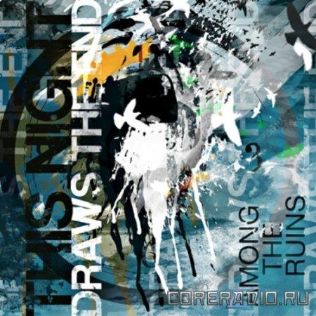 This Night Draws The End - Among The Ruins [EP] (2011)