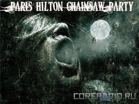 Paris Hilton Chainsaw Party - EP (2012)