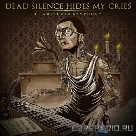 Dead Silence Hides My Cries - The Wretched Symphony (2011)