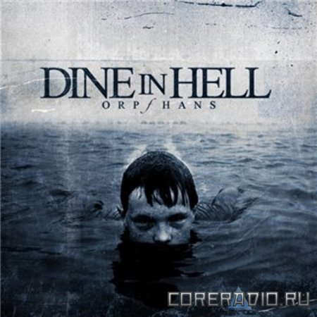 DINE IN HELL - ORPHANS (2011)