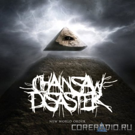 Chainsaw Disaster - New World Order (2011)