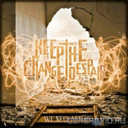 Keep The Change, Despair - We Need Armor [EP] (2012)