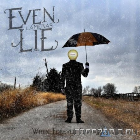 Even Cameras Lie - When Forever Finds Me [EP] (2012)