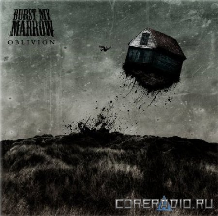 Burst My Marrow - Oblivion (2011)