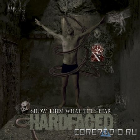 HARDFACED - SHOW THEM WHAT THEY FEAR (2011)