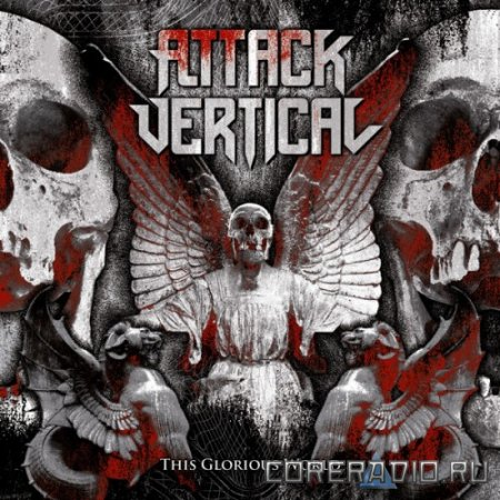 Attack Vertical - This Glorious World (2011)