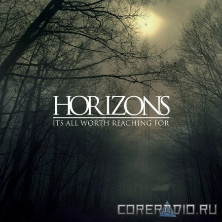 Horizons - It's All Worth Reaching For [EP] (2011)
