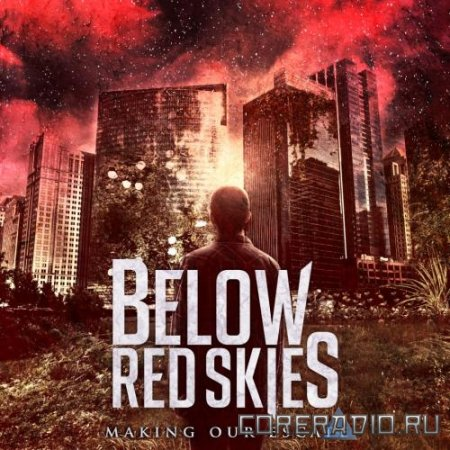 BELOW RED SKIES - MAKING OUR ESCAPE ( EP 2011 )